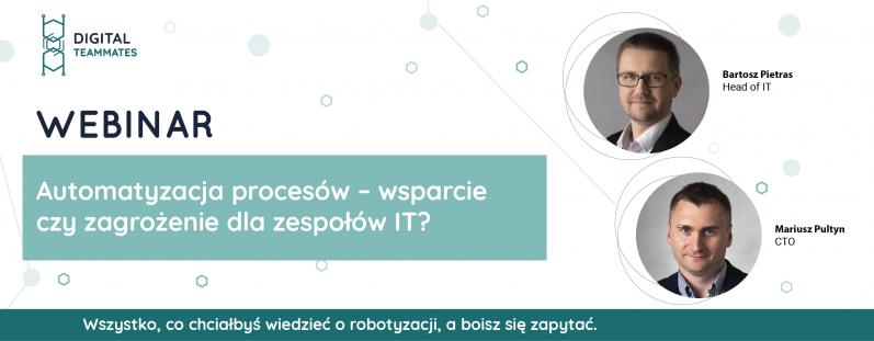 Webinar: Automatyzacja procesów - wsparcie czy dla zagrożenie zespołów IT?